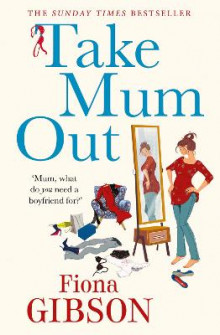 Take Mum Out av Fiona Gibson (Heftet)