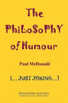 The Philosophy of Humour av Paul McDonald (Heftet)