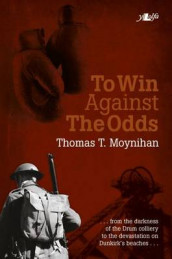 To Win Against the Odds av Thomas T. Moynihan (Heftet)