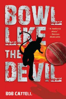 Bowl Like the Devil av Bob Cattell (Heftet)