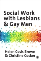 Social Work with Lesbians and Gay Men av Christine Cocker og Helen Cosis Brown (Heftet)