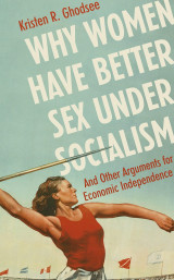 Omslag - Why women have better sex under socialism and other arguments for economic independence