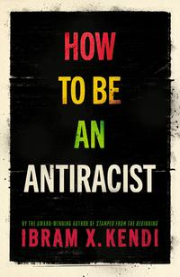 How to be an antiracist av Ibram X. Kendi (Innbundet)