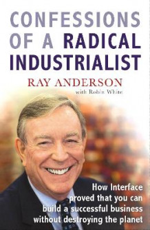Confessions of a Radical Industrialist av Ray Anderson (Heftet)