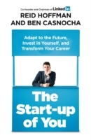 Start-up of you - adapt to the future, invest in yourself, and transform yo av Ben Casnocha og Reid Hoffman (Heftet)