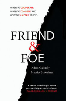 Friend and Foe av Adam D. Galinsky og Maurice E. Schweitzer (Heftet)