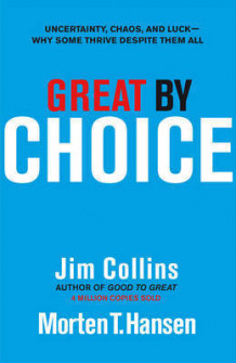 Great by Choice av Jim Collins og Morten T. Hansen (Innbundet)