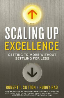 Scaling up Excellence av Robert I. Sutton og Hayagreeva Rao (Heftet)