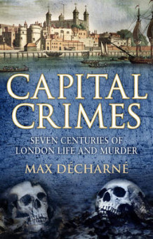 Capital Crimes av Max Decharne (Innbundet)