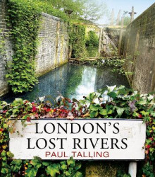 London's Lost Rivers av Paul Talling (Heftet)