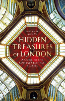 Hidden Treasures of London av Michael McNay (Innbundet)