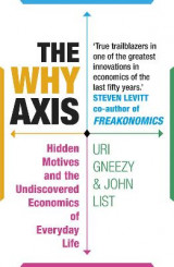 Omslag - Why axis - hidden motives and the undiscovered economics of everyday life