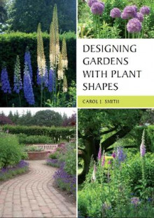 Designing Gardens with Plant Shapes av Carol Smith (Heftet)