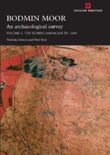 Bodmin Moor: An Archaeological Survey: Volume 1 av Nicholas Johnson og Peter Rose (Heftet)