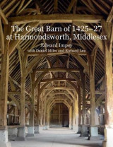 Omslag - The Great Barn of 1425-7 at Harmondsworth, Middlesex