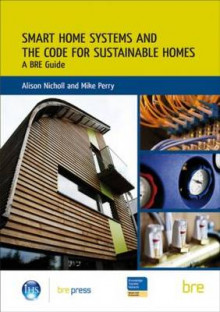 Smart Home Systems and the Code for Sustainable Homes av Alison Nicholl og Mike Perry (Heftet)