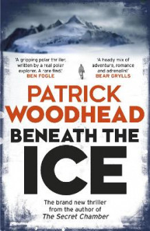 Beneath the Ice av Patrick Woodhead (Heftet)