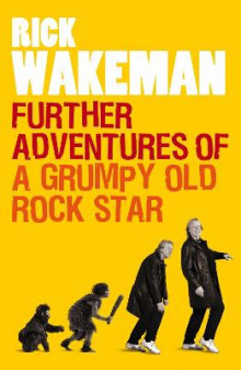 Further Adventures of a Grumpy Old Rock Star av Rick Wakeman (Heftet)