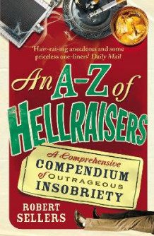 An A-Z of Hellraisers av Robert Sellers (Heftet)