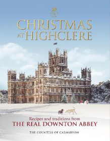 Christmas at Highclere av The Countess of Carnarvon (Innbundet)