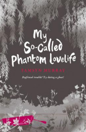 My So-Called Phantom Lovelife av Tamsyn Murray (Heftet)
