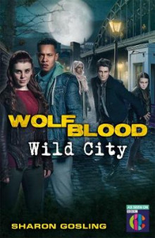 Wolfblood: Wild City av Sharon Gosling (Heftet)