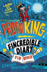 Omslag - Prom King: The Fincredible Diary of Fin Spencer
