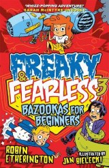 Omslag - Freaky and Fearless: Bazookas for Beginners