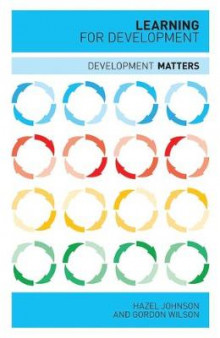 Learning for Development av Hazel J. Johnson og Gordon Wilson (Heftet)