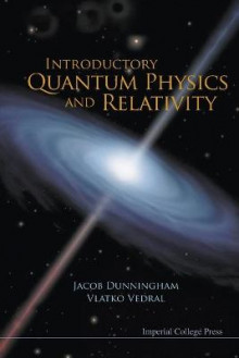 Introductory Quantum Physics And Relativity av Vlatko Vedral og Jacob Dunningham (Heftet)
