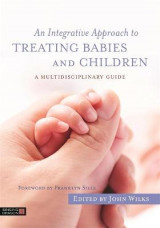 Omslag - An Integrative Approach to Treating Babies and Children