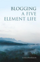Omslag - Blogging a Five Element Life