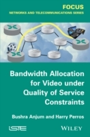 Bandwidth Allocation for Video Under Quality of Service Constraints av Harry G. Perros og Bushra Anjum (Innbundet)