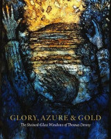 Omslag - Glory, Azure and Gold: The Stained-Glass Windows of Thomas Denny 2017