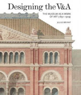 Omslag - Designing the V&A: The Museum as a Work of Art (1857-1909) 2017