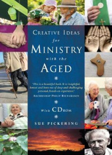 Creative Ideas for Ministry with the Aged av Sue Pickering (Blandet mediaprodukt)