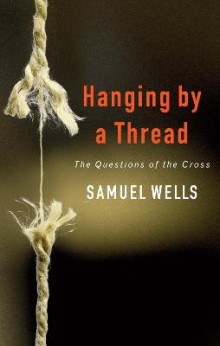 Hanging by a Thread av Samuel Wells (Heftet)