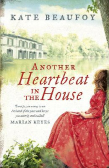 Another Heartbeat in the House av Kate Beaufoy (Heftet)