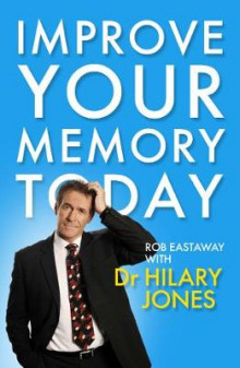 Improve Your Memory Today av Hilary Jones og Rob Eastaway (Heftet)