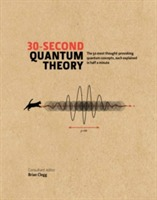 30-Second Quantum Theory av Brian Clegg, Philip Ball, Leon Clifford, Frank Close, Sophie Hebden, Alexander Hellemans, Sharon Ann Holgate og Andrew May (Innbundet)