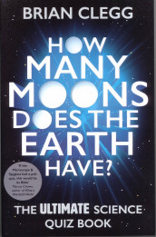 How Many Moons Does the Earth Have? av Brian Clegg (Heftet)