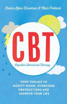 Cognitive Behavioural Therapy (CBT) av Elaine Iljon Foreman og Clair Pollard (Heftet)
