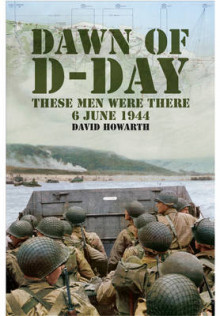 Dawn of D-Day: These Men Were There, 6 June 1944 av David Howarth (Heftet)