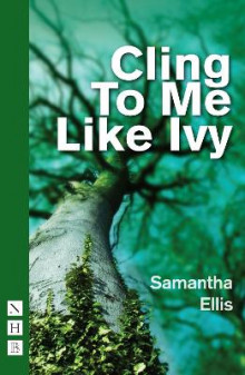 Cling to Me Like Ivy av Samantha Ellis (Heftet)