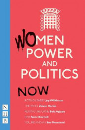 Women, Power and Politics: Now av Bola Agbaje, Zinnie Harris, Sam Holcroft, Sue Townsend, Various og Joy Wilkinson (Heftet)