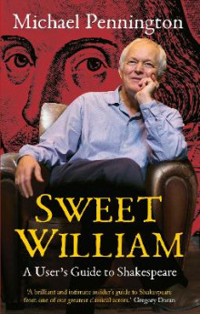 Sweet William: A User's Guide to Shakespeare av Michael Pennington (Heftet)