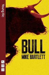 Bull av Mike Bartlett (Heftet)