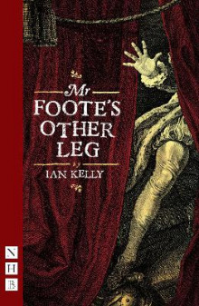 Mr Foote's Other Leg av Ian Kelly (Heftet)