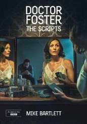 Doctor Foster: The Scripts av Mike Bartlett (Heftet)