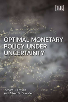 Optimal Monetary Policy Under Uncertainty av Richard T. Froyen og Alfred V. Guender (Heftet)